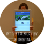 Why have my Facebook views dropped?