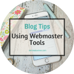 How to use Google Webmaster Tools for your blog