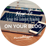 #socialbloggers 23 – Keeping Content Flowing