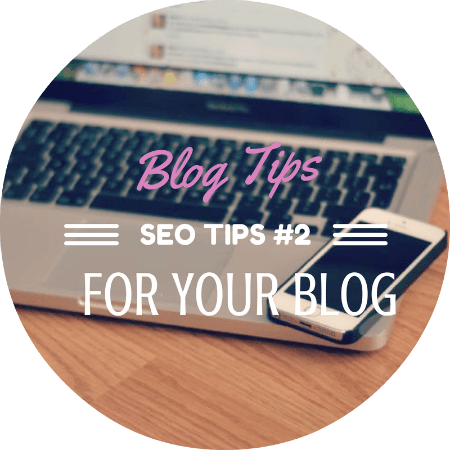 SEO Tips for Blogs: Blogger and WordPress // Part 2