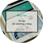 Top 10 Tips to Starting a Blog