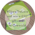 #ShareTheLove and win a £50 Cineworld Giftcard!