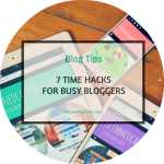 7 time hacks for busy bloggers