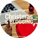 #socialbloggers 41 // Christmas and Blogging