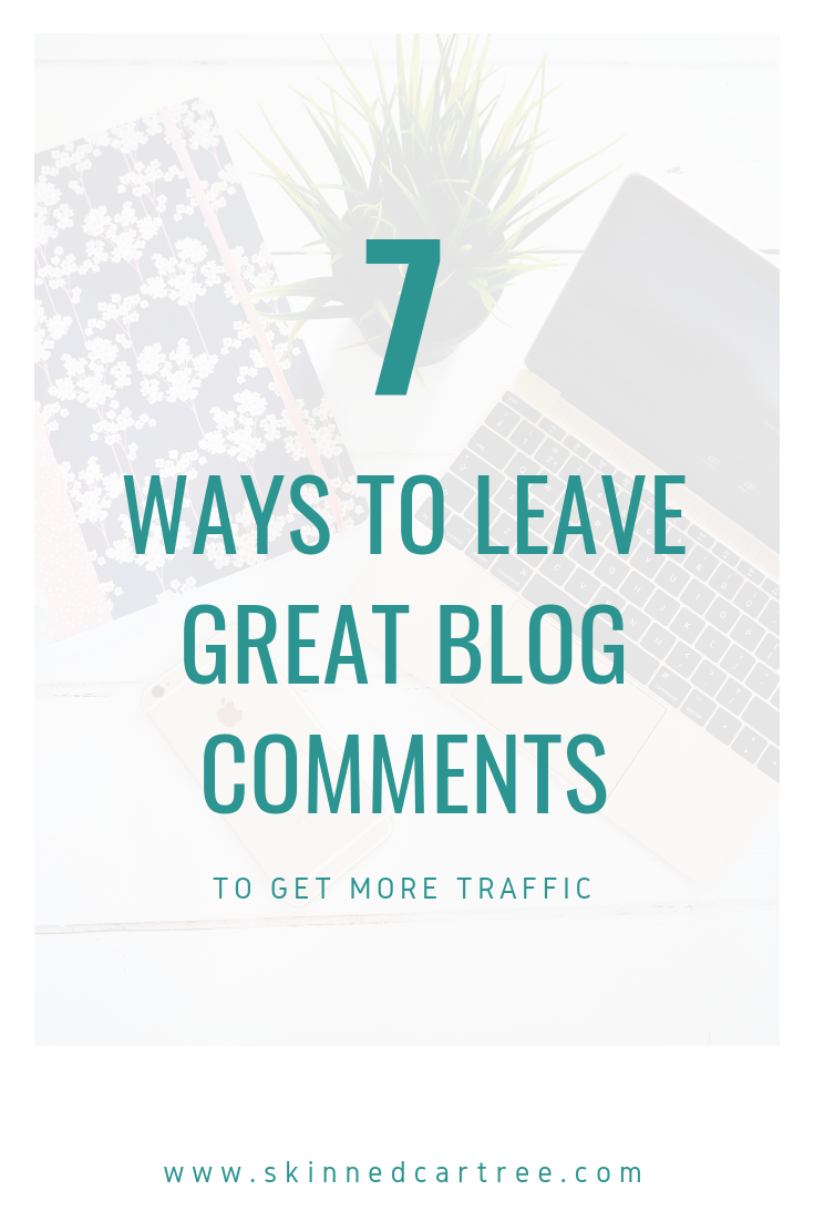 How to create great blog comments to increase engagement, create community and traffic #skinnedcartree  #blog #blogtips #socialmedia #marketingstrategy