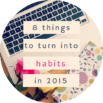 8 things I want to turn into habits.