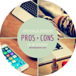 #socialbloggers 47 // Pros & Cons of Blogging