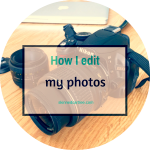 How I edit my blog photos