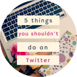 5 things you shouldn't do on Twitter