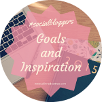#socialbloggers 58 // Goals and Inspiration
