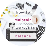 4 tips for a work-life balance.