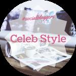 #socialbloggers 69 // Celeb Style