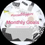 #socialbloggers 73 // Monthly Goals