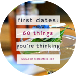 60 things that go through your mind on a first date