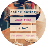 Online Dating // What Type is He?