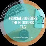 #socialbloggers 75 // The Bloggers Tag