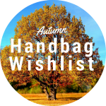 Autumn Handbag Wishlist