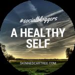 #socialbloggers 78 // A Healthy Self