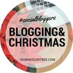 #socialbloggers 82 // Blogging and Christmas