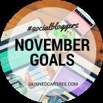 #socialbloggers 79 // November Goals