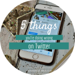 5 Things You're Doing Wrong On Twitter