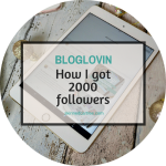 How I gained 100 Bloglovin' followers in 10 days to reach my 2K goal