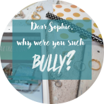 Dear Sophie, Why Were You Such A Bully?