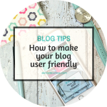 How to make your blog user friendly