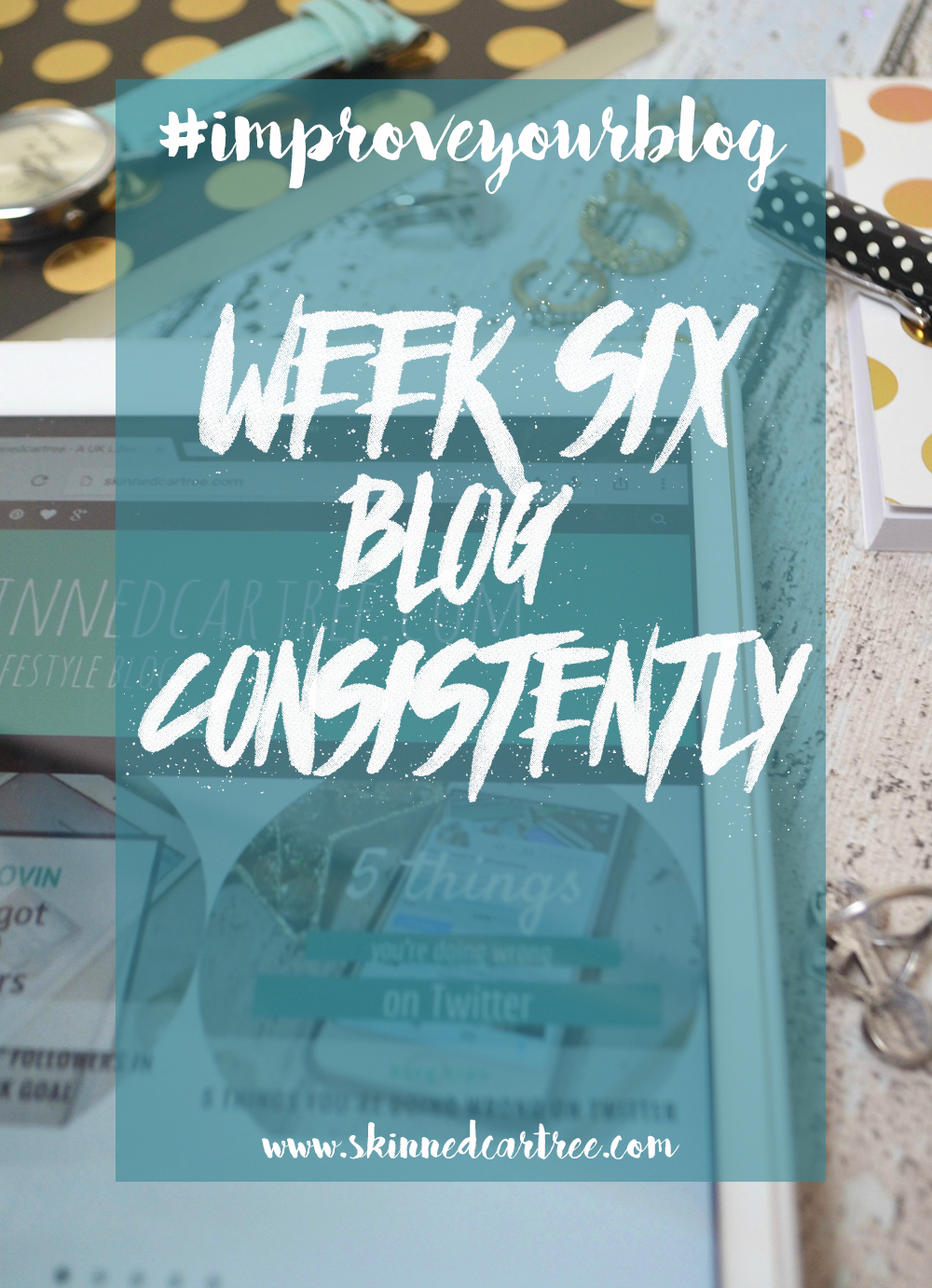 How to blog consistently and stick to a blog schedule #improveyourblog