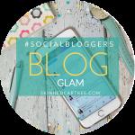 #socialbloggers 92 // Blog Glam
