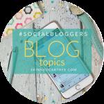 #socialbloggers 97 // Blog Topics