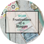 5 MOAR frustrations of a blogger