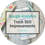 Google Analytics // Track Your SEO Progress
