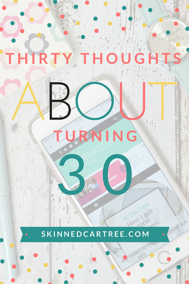 30 thoughts about turning 30