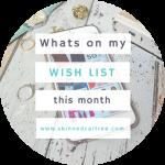 On my wishlist this month