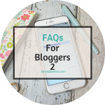 FAQs for blogger Part 2