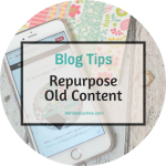 The Complete Checklist To Repurposing Your Old Content