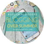 #socialbloggers 105 // Blogging over summer