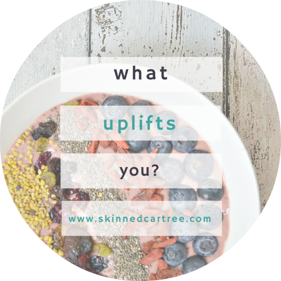 What Uplifts You When You're Down?