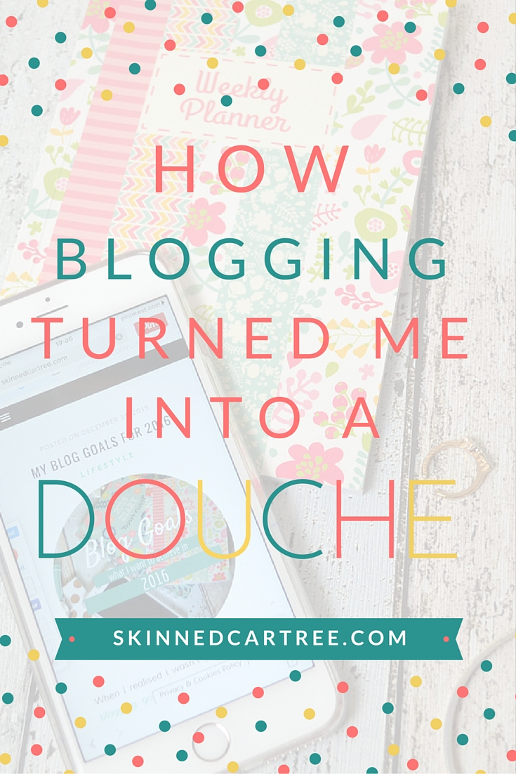 how blogging turned me into a douche