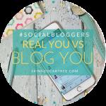 #socialbloggers 108 // Real You vs Blog You