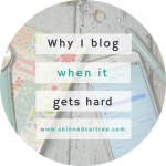 Why I keep blogging even if it feels like a chore.
