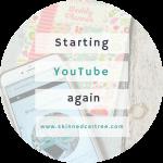 Starting YouTube again