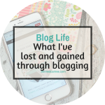 What I've lost and gained through blogging