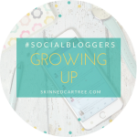 #socialbloggers 116 // Growing Up