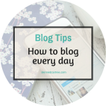 How to blog every day