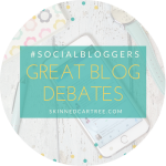 #socialbloggers 118 // Great Blogging Debates