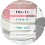 Budget Beauty – Lacura from Aldi