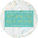 #socialbloggers 117 // If your blog was a movie…