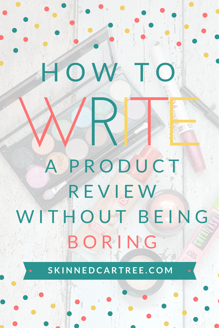 How to review a product without being boring